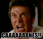 Wrath of Khan: CAAAAAAAAAAAAANES!!!