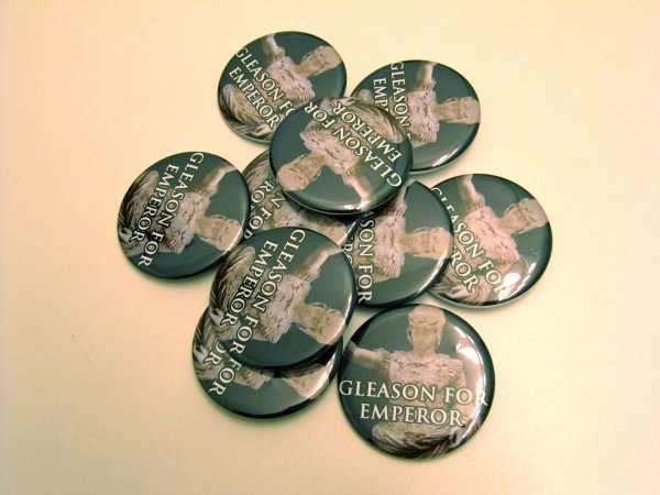 Gleason for Emperor Buttons!