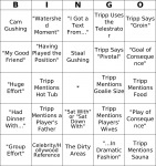 Tripp Tracy Bingo.  Click here to get the latest set of cards.