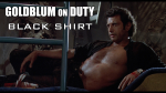 Goldblum on Duty: Black Shirt