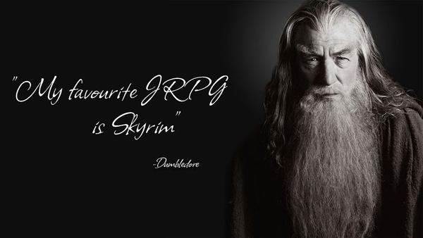 """My favourite JRPG is Skyrim."" - Dumbledore"